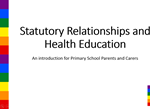 Statutory Relationships and Health Education presentation for parents